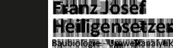 Baubiologie - Umweltanalytik Franz Josef Heiligensetzer